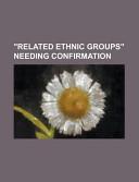 Related Ethnic Groups Needing Confirmation PDF