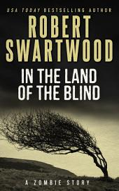 In the Land of the Blind (A Short Story)