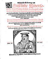 Gründliche Erörterung und christliche Widerlegung, daß M. Luther ... dasjenige gelehrt habe, was stracks nach der h. Apostel Zeiten ... offentlich ist geglaubt und gelehrt worden