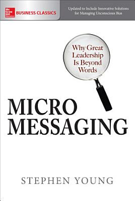 Micromessaging  Why Great Leadership is Beyond Words