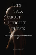 Let's Talk about Difficult Things