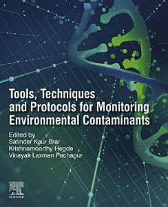Tools  Techniques and Protocols for Monitoring Environmental Contaminants