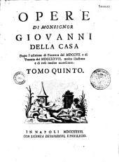 Opere di Monsignor Giovanni Della Casa...