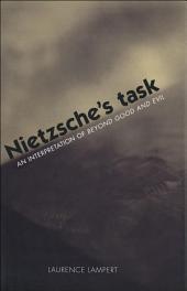 Nietzsche's Task: An Interpretation of Beyond Good and Evil