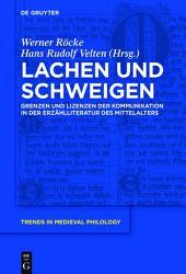 Lachen und Schweigen: Grenzen und Lizenzen der Kommunikation in der Erzählliteratur des Mittelalters