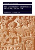 The Archaeology of Seafaring in Ancient South Asia PDF
