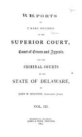 Delaware Reports: Containing Cases Decided in the Supreme Court (excepting Appeals from the Chancellor) and the Superior Court and the Orphans Court of the State of Delaware, Volume 8