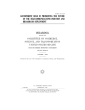 Government Role in Promoting the Future of the Telecommunications Industry and Broadband Deployment