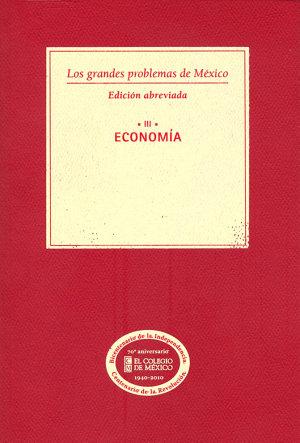 Los grandes problemas de M  xico  Edici  n Abreviada  Econom  a  T III