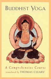 Buddhist Yoga: A Comprehensive Course