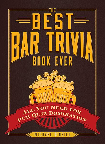 Download The Best Bar Trivia Book Ever Book