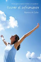 Evitar el sufrimiento: Claves para aceptar el dolor y no padecer