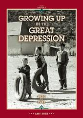 Growing Up in the Great Depression 1929 to 1941