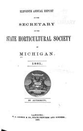 Annual Report of the Secretary of the State Horticultural Society of Michigan: Volume 11