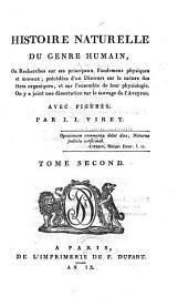 Histoire naturelle du genre humain ... precedee d'un discours sur la nature des etres organiques etc. On y a joint une dissertation sur le sauvage de l'Aveyron: Volume2