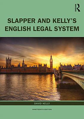 Slapper and Kelly s The English Legal System