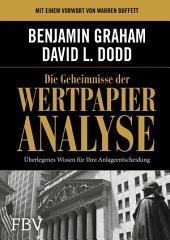 Die Geheimnisse der Wertpapieranalyse: Überlegenes Wissen für Ihre Anlageentscheidung, Ausgabe 5