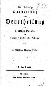 Vollständige darstellung und beurtheilung der deutschen sprache in Luthers Bibelübersetzung: Band 2