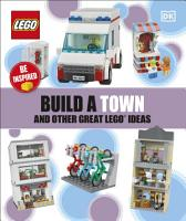 Build A Town And Other Great LEGO Ideas PDF