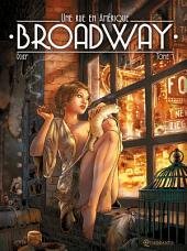 Broadway - Une rue en Amérique: Volume1
