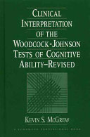 Clinical Interpretation of the Woodcock-Johnson Tests of Cognitive Ability-- Revised
