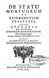 De statu mortuorum et resurgentium tractatus: ...