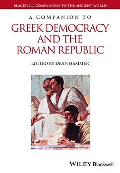 A Companion to Greek Democracy and the Roman Republic PDF