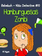 Rebekah - Niña Detective #10: Hamburguesas Zombi