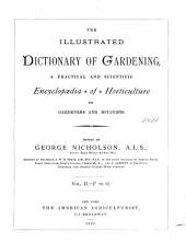 The Illustrated Dictionary of Gardening: A Practical and Scientific Encyclopedia of Horticulture for Gardeners and Botanists, Volume 2