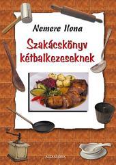Szakácskönyv kétbalkezeseknek