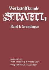Werkstoffkunde Stahl: Band 1: Grundlagen, Ausgabe 4
