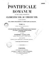 Pontificale Romanum in tres partes distributum, Clementis VIII ac Urbani VIII auctoritate recognitum, nunc primum prolegomenis et commentariis illustratum