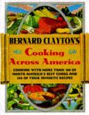 Bernard Clayton s Cooking Across America