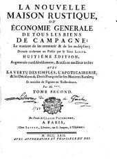 La nouvelle maison rustique, ou, Économie generale de tous les biens de campagne: la maniere de les entretenir & de les multiplier, Volume2