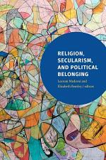 Religion, Secularism, and Political Belonging