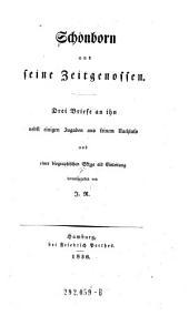 Schönborn und seine Zeitgenossen. Drei Briefe an ihn nebst einigen Zugaben aus seinem Nachlass und einer biographischen Skizze als Einleitung hrsg. von J. R.