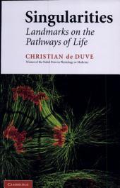 Singularities: Landmarks on the Pathways of Life