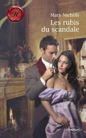 Les rubis du scandale (Harlequin Les Historiques)