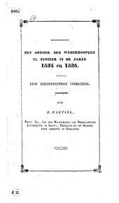 De Munstersche Furie, of het oproer der wederdoopers te Munster in de jaren 1534 en 1535, etc