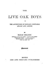 The Live Oak Boys: Or, The Adventures of Richard Constable Afloat and Ashore