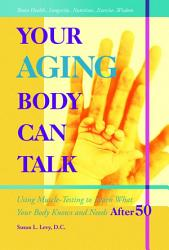 Your Aging Body Can Talk Book PDF