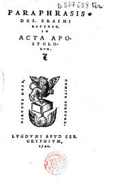 Paraphrasis Des. Erasmi Roterod. in Acta apostolorum