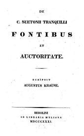 De C. Suetonis Tranquilli fontibus et auctoritate