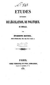 Études diverses de législation, de politique, de morale