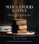 Download Wholefood Simply  Natural Indulgence Book