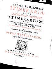 Vetera Romanorum itineraria, /: sive Antonini Augusti Itinerarium