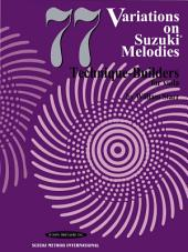 77 Variations on Suzuki Melodies: Technique Builders: Viola Part