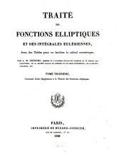 Traité des fonctions elliptiques et des intégrales Eulériennes: avec des tables pour en faciliter le calcul numérique. Contenant divers supplémens à la théorie des fonctions elliptiques, Volume3