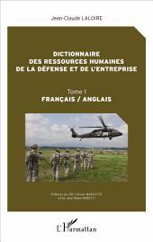 Dictionnaire des ressources humaines de la défense et de l'entreprise: Tome 1 - Français/Anglais
