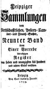 Leipziger Sammlungen von Wirthschafftlichen, Policey- Cammer- und Finantz-Sachen: Band 9